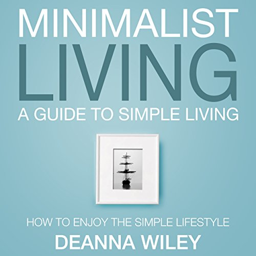 Minimalist Living: A Guide to Simple Living audiobook cover art