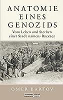 Anatomie eines Genozids: Vom Leben und Sterben einer Stadt namens Buczacz