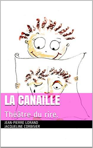 La canaille : Théâtre du rire. (French Edition)
