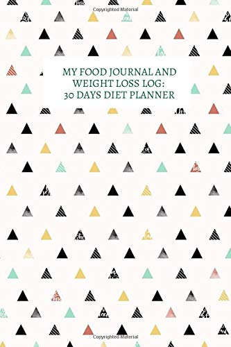 My Food Journal and Weight Loss Log: 30 Days Diet Planner: Diet Planner, Record Breakfast, Lunch, Dinner, Food and Exercise Diary, Weight Loss ... Patients, (30 Days Diet Health Log, Band 27)