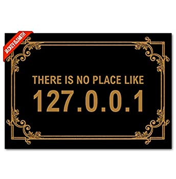 Jackey&Smith Doormat There is No Place Like 127.0.0.1 Door Mat Welcome Mat Entrance Floor Mat Rug Non Slip Balcony Mat Felt Fabric 23.6-Inch by 15.7-Inch