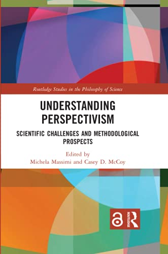 Compare Textbook Prices for Understanding Perspectivism Routledge Studies in the Philosophy of Science 1 Edition ISBN 9781032092188 by Massimi, Michela,McCoy, Casey D.