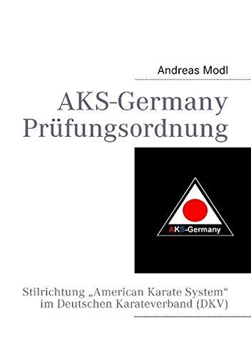 """AKS-Germany Prüfungsordnung: Stilrichtung """"American Karate System"""" im Deutschen Karateverband (DKV)"""