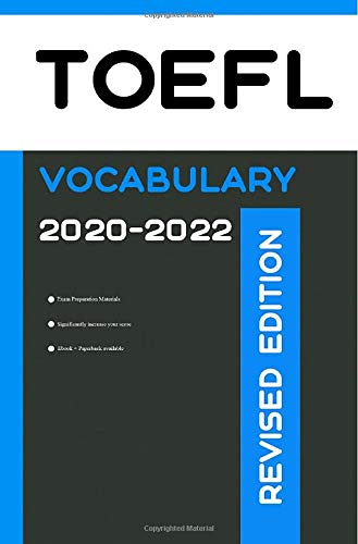 TOEFL Vocabulary 2020-2022 Revised Edition: All Words and Phrasal Verbs That Will Help You Successfully Complete Speaking and Writing/Essay Parts of TOEFL Test [Vorbereitung 2020]