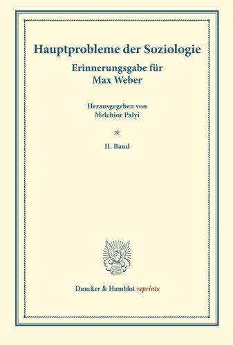 Hauptprobleme der Soziologie.: Erinnerungsgabe für Max Weber. II. Band.
