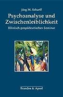 Psychoanalyse und Zwischenleiblichkeit: Klinisch-propaedeutisches Seminar