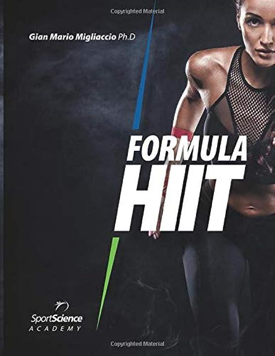 Giovanni migliaccio - formula hiit: l`allenamento intervallato ad alta intensità per sport e fitness 978-8894246391