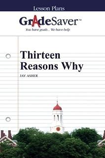 GradeSaver (TM) Lesson Plans: Thirteen Reasons Why