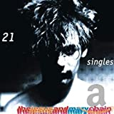 21 Singles von The Jesus and Mary Chain