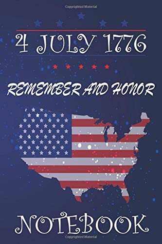 4 JULY 1776 REMEMBER AND HONOR NOTEBOOK: Memorial Day Gift Lined NoteBook /Journal /Planner - Quote, Gratitude Accessories & Gift Idea,110 Blank pages gift 6*9 Inches,Soft Cover, Matte Finish
