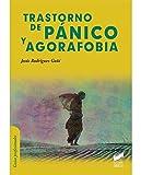 Trastorno de pánico y agorafobia: 8 (Psicología clínica. Guías de intervención)