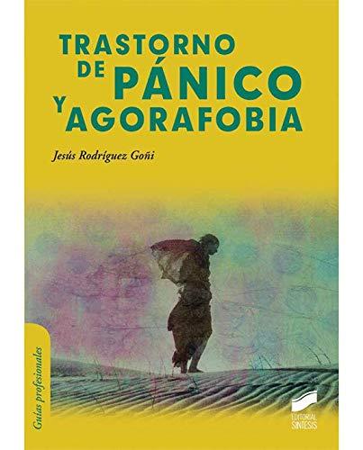 Trastorno de pánico y agorafobia (Psicología clínica. Guías de intervención)
