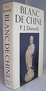 Blanc de Chine: Porcelain of Tehuain Fukien (Monographs on Pottery & Porcelain) by P.J. Donnelly (1969-07-03) (The Faber monographs on pottery and porcelain)