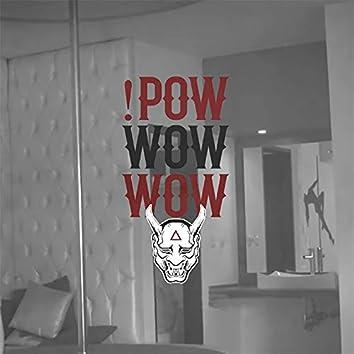 !Pow Wow Wow