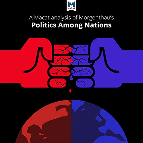 A Macat Analysis of Hans J. Morgenthau's Politics Among Nations: The Struggle for Power and Peace audiobook cover art