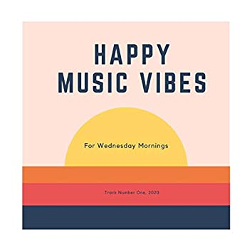 Happy Music Vibes for Wednesdays