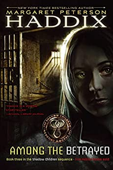 Among the Betrayed (Shadow Children Book 3) by [Margaret Peterson Haddix]