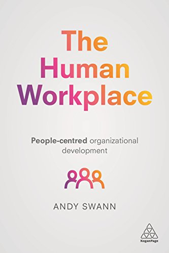 Compare Textbook Prices for The Human Workplace: People-Centred Organizational Development 1 Edition ISBN 9780749481223 by Swann, Andy