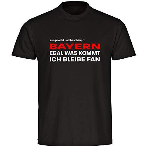 T-Shirt ausgelacht und beschimpft - Bayern - Egal was kommt, ich bleibe Fan schwarz Herren Gr. S bis 5XL - Bayern Fußball München Fanartikel, Größe:L