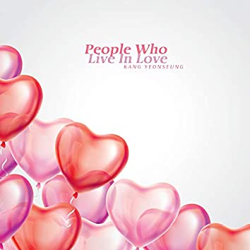 People Who Live In Love