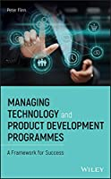 Managing Technology and Product Development Programmes: A Framework for Success Front Cover