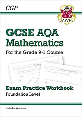 GCSE Maths AQA Exam Practice Workbook: Foundation - for the Grade 9-1 Course (includes Answers) (CGP GCSE Maths 9-1 Revision) by Coordination Group Publications Ltd (CGP)