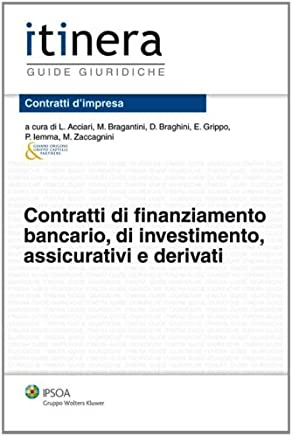 Contratti di finanziamento bancario, di investimento, assicurativi e derivati