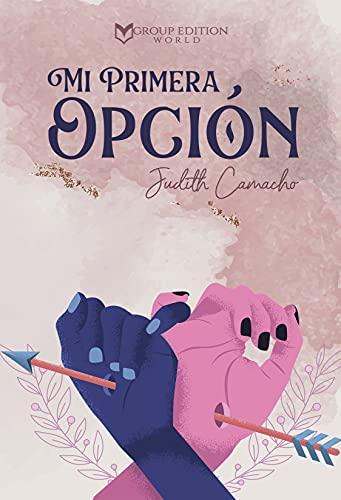 """MI PRIMERA OPCIÃ""""N de JUDITH CAMACHO"""
