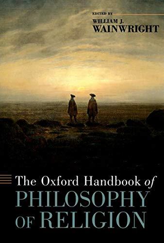 The Oxford Handbook of Philosophy of Religion (Oxford Handbooks)