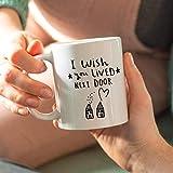 Best Friend 'I Wish You Lived Next Door' Friendship Ceramic Mug