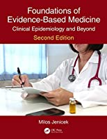 Foundations of Evidence-Based Medicine: Clinical Epidemiology and Beyond, Second Edition