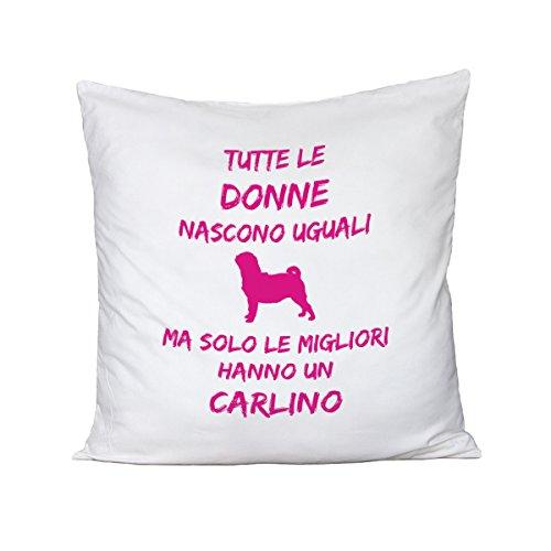 bubbleshirt Cuscino Compleanno - Tutte Le Donne Nascono Uguali ma Solo Le Migliori Hanno Un Carlino - Dog - Love - Evento - Idea Regalo - in Cotone Dimensioni 40cm x 40 cm