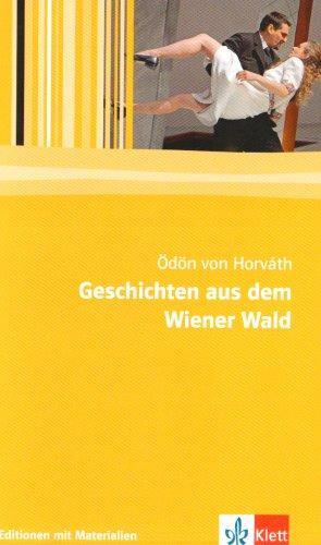 Geschichten aus dem Wiener Wald: Volksstück in drei Teilen. Textausgabe mit Materialien