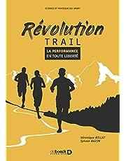 Revolution Trail: La performance en toute liberté (Sciences et pratiques du sport)