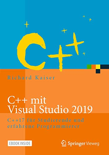 C++ Mit Visual Studio 2019: Ein Fach Und Lehrbuch Für Standard-C++, Includes Digital Download: C++17 für Studierende und erfahrene Programmierer