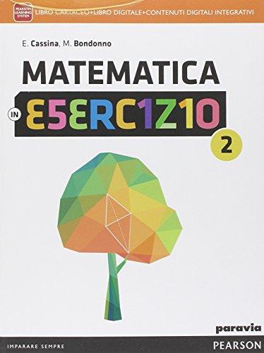 Matematica in esercizio. Per le Scuole superiori. Con e-book. Con espansione online (Vol. 2)