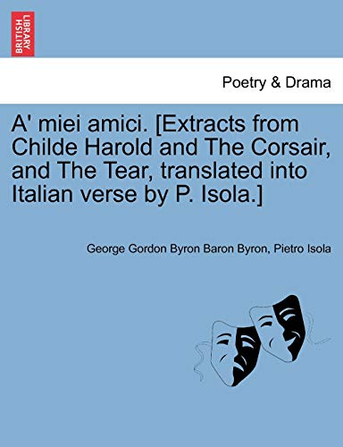 A Miei Amici Extracts From Childe Harold And The Corsair And The Tear Translated Into Italian Verse By P Isola