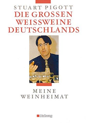 Die großen Weißweine Deutschlands: Meine Weinheimat