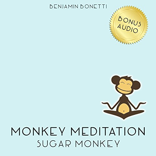 Sugar Monkey Meditation – Meditation For Sugar Addiction audiobook cover art