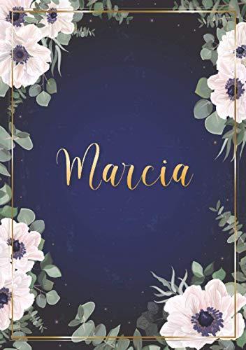 Marcia: Cuaderno de notas A5 | Nombre personalizado Marcia | Regalo de cumpleaños para la esposa, mamá, hermana, hija .. | Diseño : flores | 120 páginas rayadas, formato A5 (14.8 x 21 cm)
