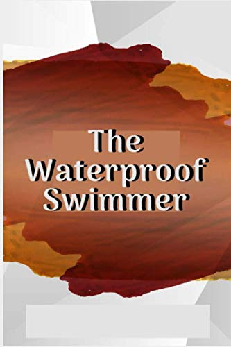 THE WATERPROOF SWIMMER LOGBOOK: Scuba Diving Log Book for Beginners and Experienced Divers - Diver's Log Book Journal for Training, Certification and Leisure