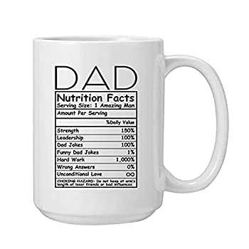 Fathers Day Mug Gifts Dad Nutrition Facts Coffee Mug for Dad Novelty Mugs Birthday Gifts for Daddy from Daughter or Son Christmas Gifts Funny Ceramic Cups White-16OZ