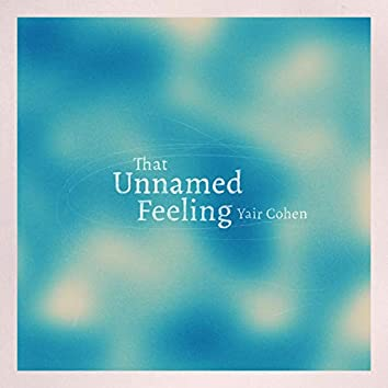 That Unnamed Feeling