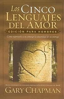Los Cinco Lenguajes del Amor( Para Hombres = The Five Love Languages( Men's Edition)[SPA-CINCO LENGUAJ-PARA HOMBRES][Spanish Edition][Paperback]