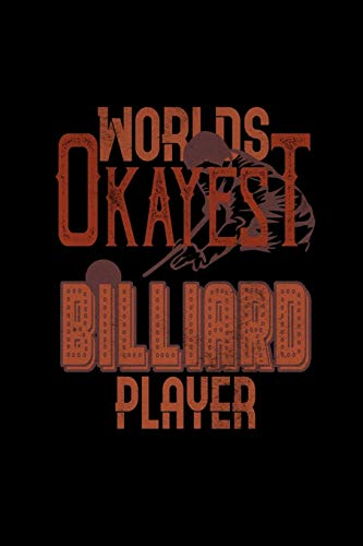 Worlds Okayest Billiard Player: Hangman Puzzles | Mini Game | Clever Kids | 110 Lined Pages | 6 X 9 In | 15.24 X 22.86 Cm | Single Player | Funny Great Gift