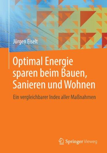 Optimal Energie sparen beim Bauen, Sanieren und Wohnen: Ein vergleichbarer Index aller Maßnahmen