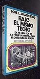 BAJO EL MISMO TECHO. 1. EN MI CASA SON ASÍ. LA 'TELE' DE NUESTRA CASA. FLORES PARA LA SEÑORA. 1ª ed.