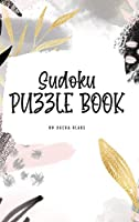 Sudoku Puzzle Book - Easy (6x9 Hardcover Puzzle Book / Activity Book) (Sudoku Puzzle Books)
