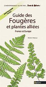 Guide des fougères et plantes alliées - France et Europe de Rémy Prelli