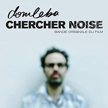 CHERCHER NOISE (Bande originale du film)